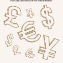 The Most Important Currencies That Are Exchanged in the Forex Market