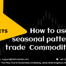 How to use seasonal patterns to trade  Commodity CFDs?