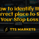 How to identify the correct place to Set Your Stop Loss